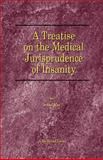 Treatise on the Medical Jurisprudence of Insanity, Ray, Isaac, 1893122727