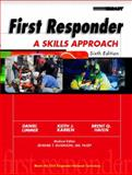 First Responder : A Skills Approach, Limmer, Daniel and Karren, Keith J., 0130982725