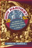 Why Parties? : The Origin and Transformation of Political Parties in America, Aldrich, John H., 0226012727