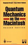 Quantum Mechanics on the Macintosh, Brandt, Siegmund and Dahmen, Hans D., 0387942726