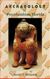 Archaeology of Pre-Columbian Florida, Milanich, Jerald T., 0813012724