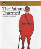 The Pathan Unarmed : Opposition and Memory in the Khudai Khidmatgar Movement, Banerjee, Mukulika, 0852552726