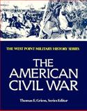 The American Civil War, Thomas E. Griess, 0895292726