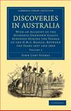 Discoveries in Australia : With an Account of the Hitherto Unknown Coasts Surveyed During the Voyage of the H. M. S. Beagle, Between the Years 1837 and 1843, Stokes, John Lort, 1108032729