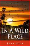 In a Wild Place, Jess Eise, 1494212722
