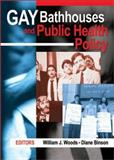 Gay Bathhouses and Public Health Policy, William J. Woods and Diane Binson, 1560232722