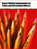 Report Writing Fundamentals for Police and Correctional Officers, Guffey, James E., 0131102729