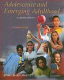 Adolescence and Emerging Adulthood : A Cultural Approach, Arnett, Jeffrey, 013189272X