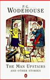 The Man Upstairs and Other Stories, P. G. Wodehouse, 0140012729