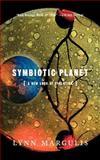 Symbiotic Planet, Lynn Margulis, 0465072720