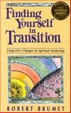 Finding Yourself in Transition : Using Life's Changes for Spiritual Awakening, , 087159272X
