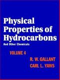 Physical Properties of Hydrocarbons, Carl L. Yaws and Robert W. Gallant, 0884152723