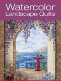 Watercolor Landscape Quilts, Cathy Geier, 0896892727