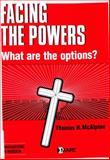 Facing the Powers, McAlpine, Thomas H., 0912552727