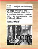 'en 'Oligo Kristianos the Almost Christian Discovered, Matthew Mead, 1170092721