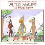 Los Tres Caballitos y el Burro Bravo, Liana-Melissa Allen, 1475182724