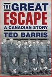 The Great Escape, Ted Barris, 1771022728