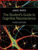 The Student's Guide to Cognitive Neuroscience, Jamie Ward, 1848722729