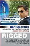 Rigged, Ben Mezrich, 0061252735