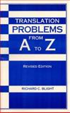 Translation Problems from A to Z, Revised Edition, Blight, Richard C., 0883122731