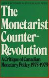 The Monetarist Counter-Revolution : A Critique of Canadian Monetary Policy, 1975-1979, Donner, Arthur W. and Peters, Douglas D., 0888622732