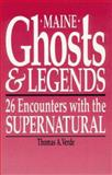 Maine Ghosts and Legends, Thomas A. Verde, 0892722738