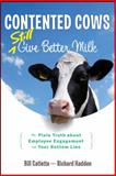 Contented Cows Still Give Better Milk, Bill Catlette and Richard Hadden, 1118292731