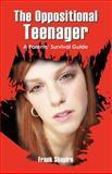 The Oppositional Teenager, Frank Shapiro MA MFT, 143271273X