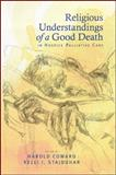 Religious Understandings of a Good Death in Hospice Palliative Care, Coward, Howard, 1438442734