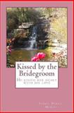 Kissed by the Bridegroom, Isabel Perez-McCoy, 1481222732