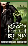 Maggie on the Bounty, Kate Danley, 1490992731