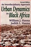 Urban Dynamics in Black Africa : An Interdisciplinary Approach, Hanna, William J. and Hanna, Judith L., 0202362736