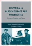Historically Black Colleges and Universities : Triumphs, Troubles, and Taboos, Gasman, Marybeth, 0230602738