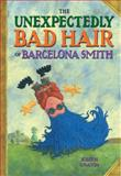 The Unexpectedly Bad Hair of Barcelona Smith, Keith Graves, 0399242732