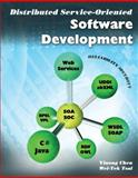 Distributed Service-Oriented Software Development, Chen, Yinong and Tsai, Wei-Tek, 0757552730