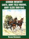 German Infantry Carts, Army Field Wagons, Army Sleds 1900-1945, Wolfgang Fleischer, 0764312731