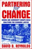 Partnering for Change : Unions and Community Groups Build Coalitions for Economic Justice, , 0765612739