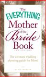The Everything Mother of the Bride Book, Katie Martin, 1440552738