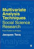 Multivariate Analysis Techniques in Social Science Research : From Problem to Analysis, Tacq, Jacques, 076195273X
