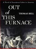 Out of This Furnace, Bell, Thomas, 0822952734