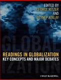 Readings in Globalization : Key Concepts and Major Debates, , 1405132736