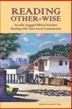 Reading Other-Wise : Socially Engaged Biblical Scholars Reading with Their Local Communities, West, Gerald O., 1589832736