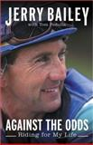 Against the Odds, Jerry Bailey and Tom Pedulla, 0399152733