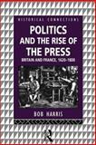 Politics and the Rise of the Press, Bob Harris, 0415122732