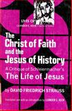The Christ of Faith and the Jesus of History, David Friedrich Strauss, 0800612736