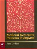 Medieval Decorative Ironwork in England, Geddes, Jane, 0854312730