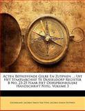 Acten Betreffende Gelre en Zutphen, . Gelderland and Jacobus Simon Van Veen, 1141862735