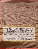 Your Mirror Is Sand Like You, Dayvaughn Mays, 1484882733