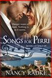 Songs for Perri, Nancy Radke, 1492182737