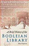 A Brief History of the Bodleian Library, Clapinson, Mary, 1851242732